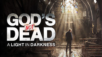 God's Not Dead: A Light in Darkness (2018) on Netflix in the USA